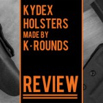 K Rounds Kydex Holsters review