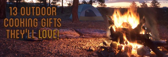 Discover 13 gifts for the outdoorsy cook at Smith and Edwards!