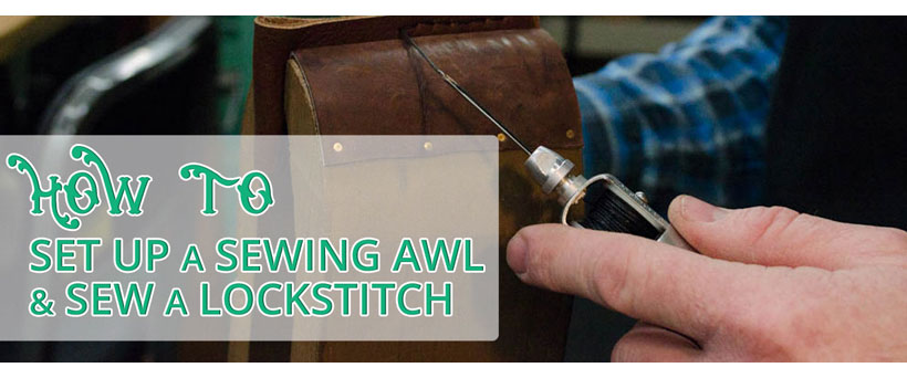 Learn how to use a Sewing Awl with Smith & Edwards!