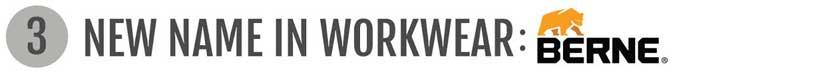 New Name in Workwear: Berne