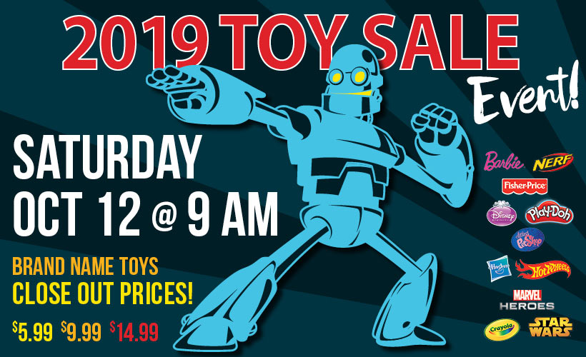 Toy Sale event on Saturday, October 12 2019. Doors open at 9 a.m. with giveaways happening before store opening for early comers.